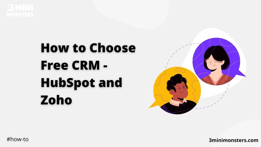 3minimonsters how to choose-free crm hubspot and zoho